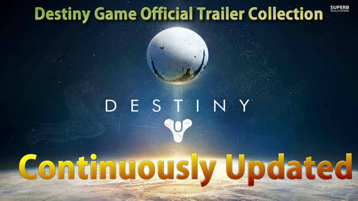 Destiny Game Official Trailer Collection - Continuously Updated